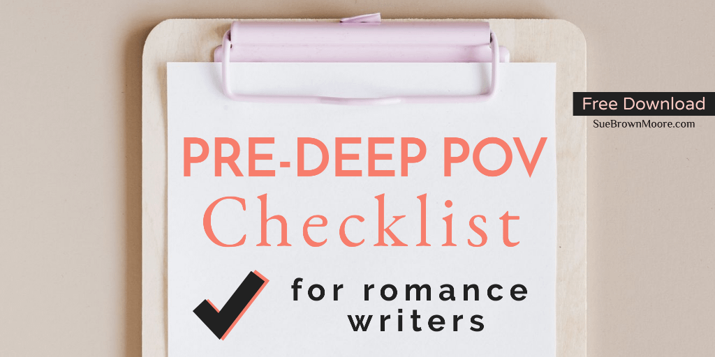 Pre-Deep POV checklist for romance writers by Sue Brown-Moore