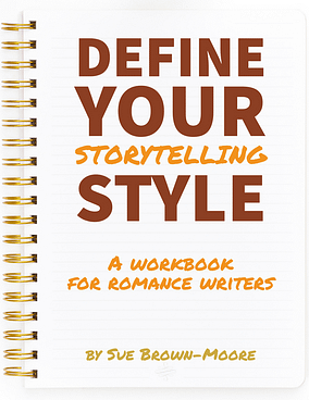 Define Your Storytelling Style: A comprehensive workbook for romance writers by Sue Brown-Moore